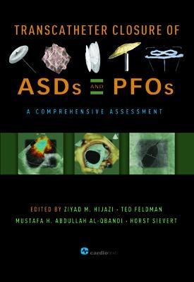 Transcatheter Closure of ASDs and PFOs: A Comprehensive Assessment Hijazi, 2010
