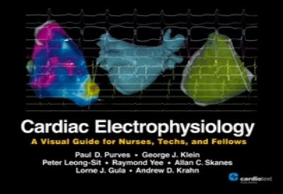 Cardiac Electrophysiology: A Visual Guide for Nurses, Techs, and Fellows Purves, 2011