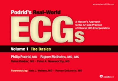 Podrid's Real-World ECGs : A Master's Approach to the Art and Practice of Clinical ECG Interpretation. Volume 1, The Basics Podrid, 2012