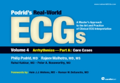 Podrid's Real-World ECGs : A Master's Approach to the Art and Practice of Clinical ECG Interpretation. Volume 4, Arrhythmias Podrid, 2014