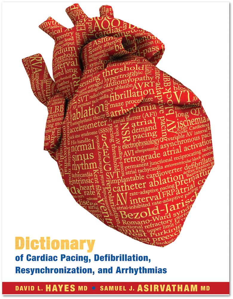 Dictionary of Cardiac Pacing, Defibrillation, Resynchronization, and Arrhythmias - 2nd Edition