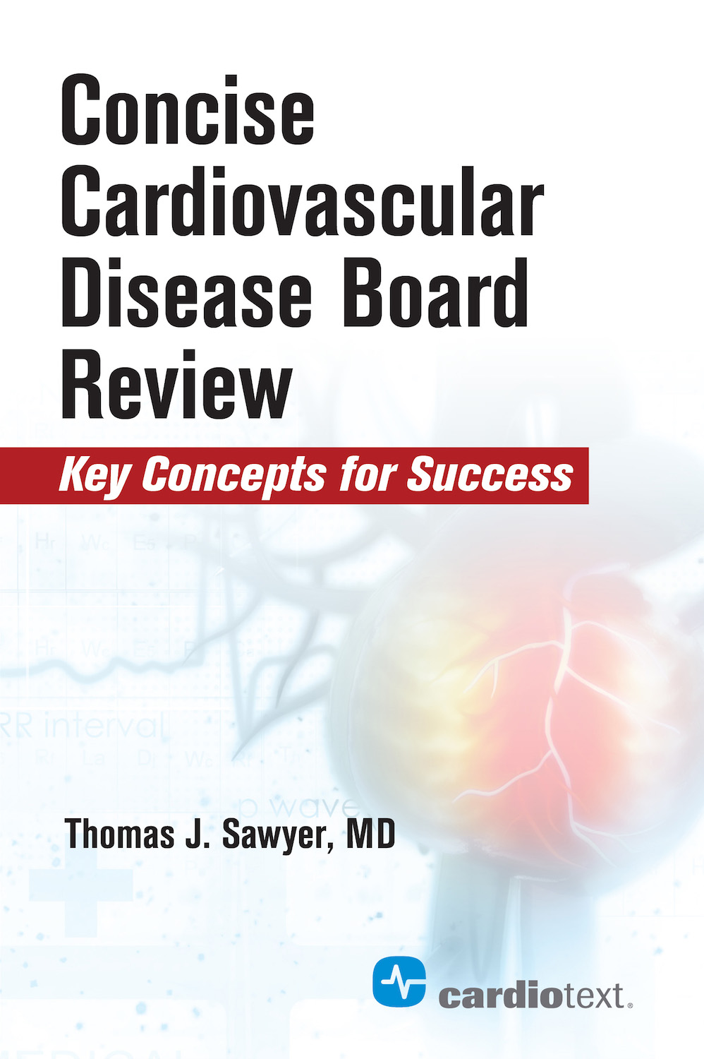 Concise Cardiovascular Disease Board Review - Sawyer 9781942909231 —  Cardiotext Publishing - Cardiology Books and eBooks