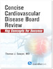 Concise Cardiovascular Disease Board Review