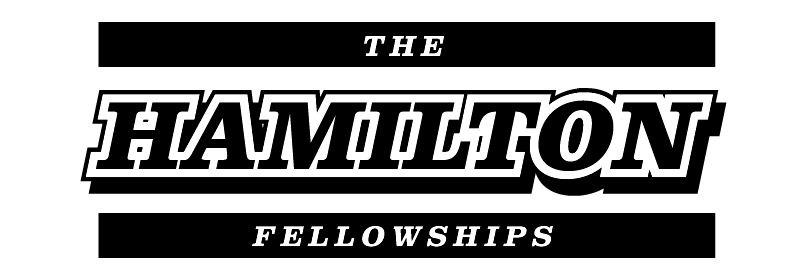 THE HAMILTON FELLOWSHIPS
