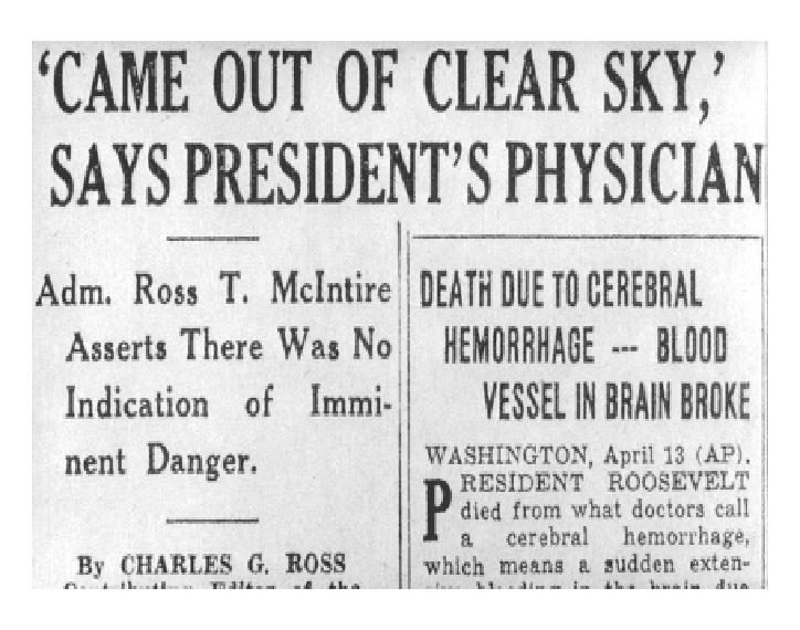 Newspaper article printed the day following the death of Roosevelt with Adm. McIntire's famous proclamation and cause of Roosevelt's death.