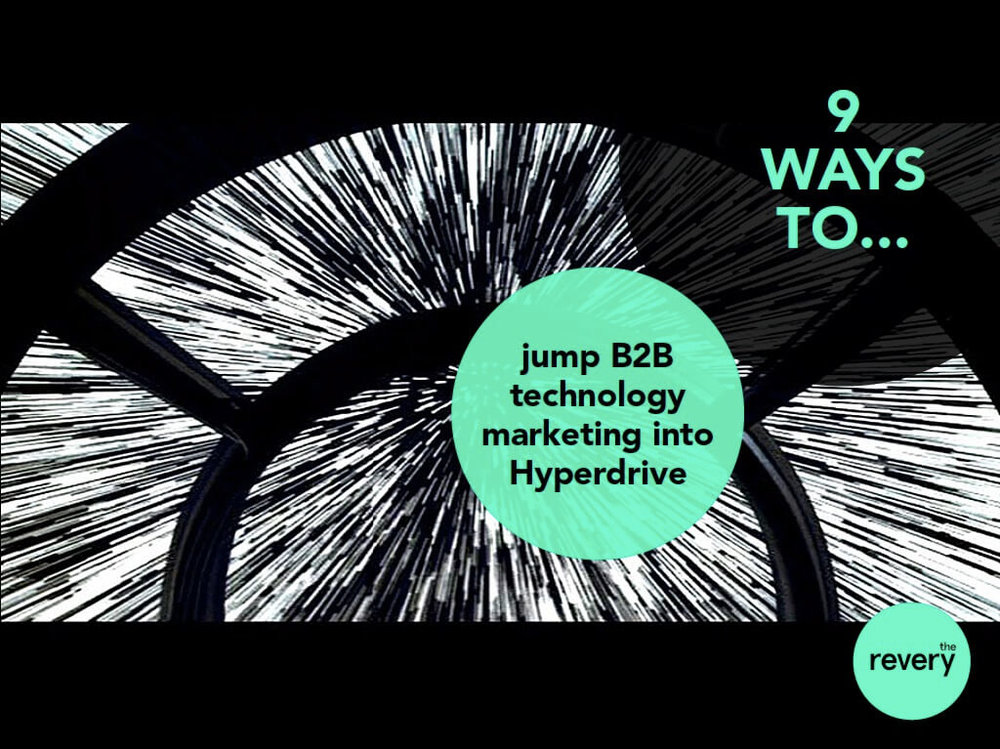 9 Ways to jump B2B technology marketing into hyperdrive    Download now→