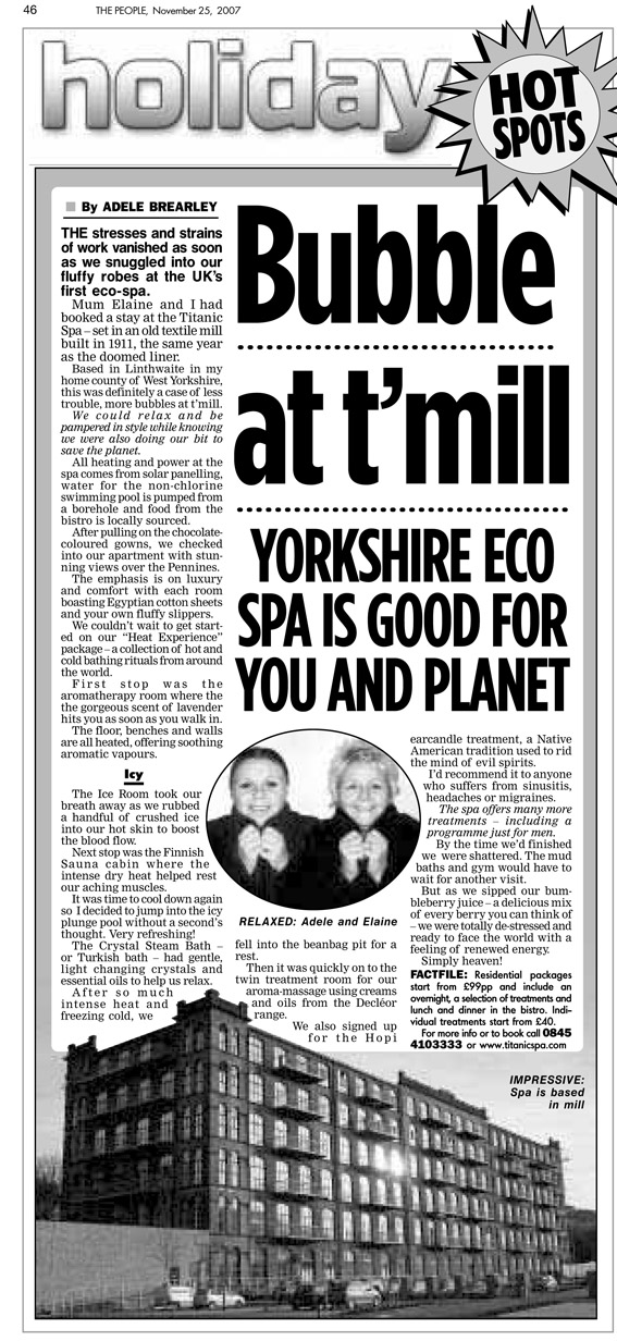 Travel piece from when mum and I stayed at Titanic Spa in Huddersfield, West Yorkshire. Published in The Sunday People, March 25, 2007