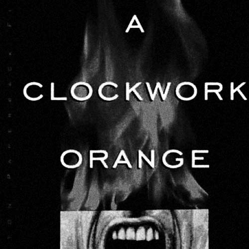 A Clockwork Orange by Anthony Burgess [As read by Amanda in Session 07]