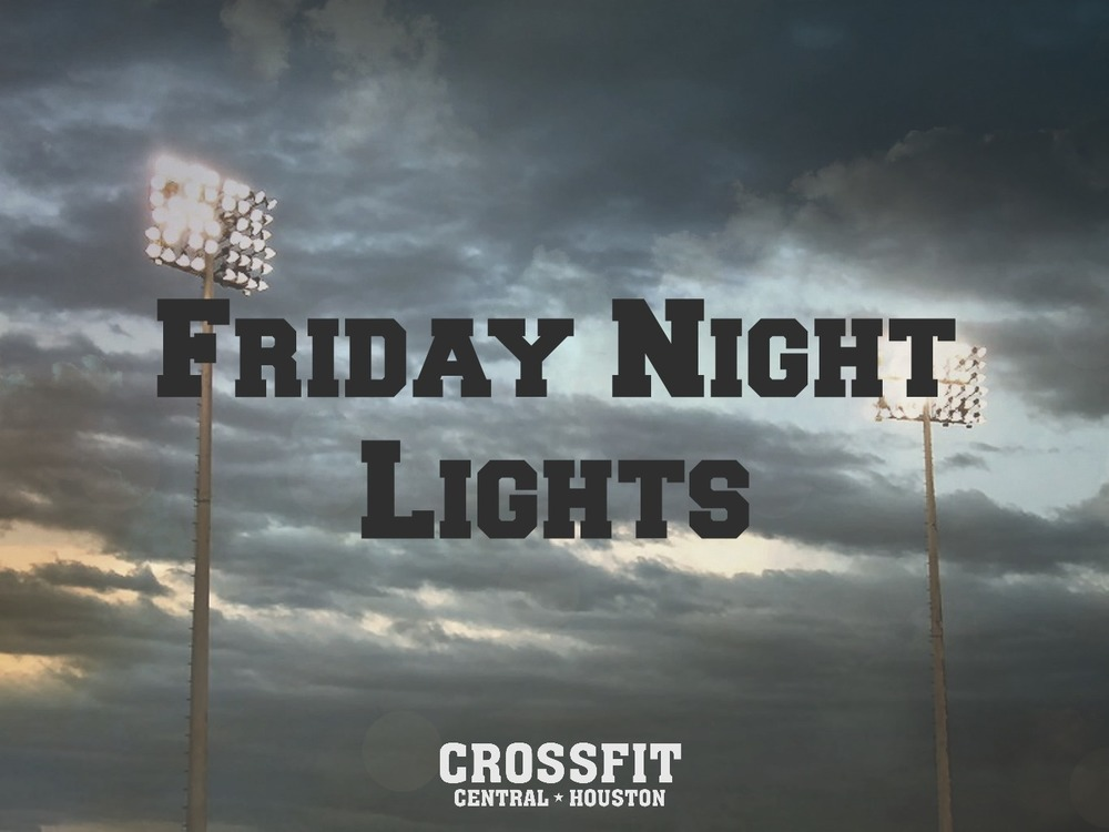 Every Friday During The CrossFit Open, In Place Of Regular Friday Evening  Classes, Weu0027ll Be Hosting CrossFit Central Houstonu0027s Friday Night Lights!