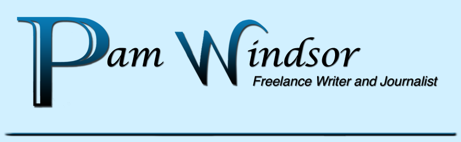Pam Windsor - Freelance Writer and Journalist