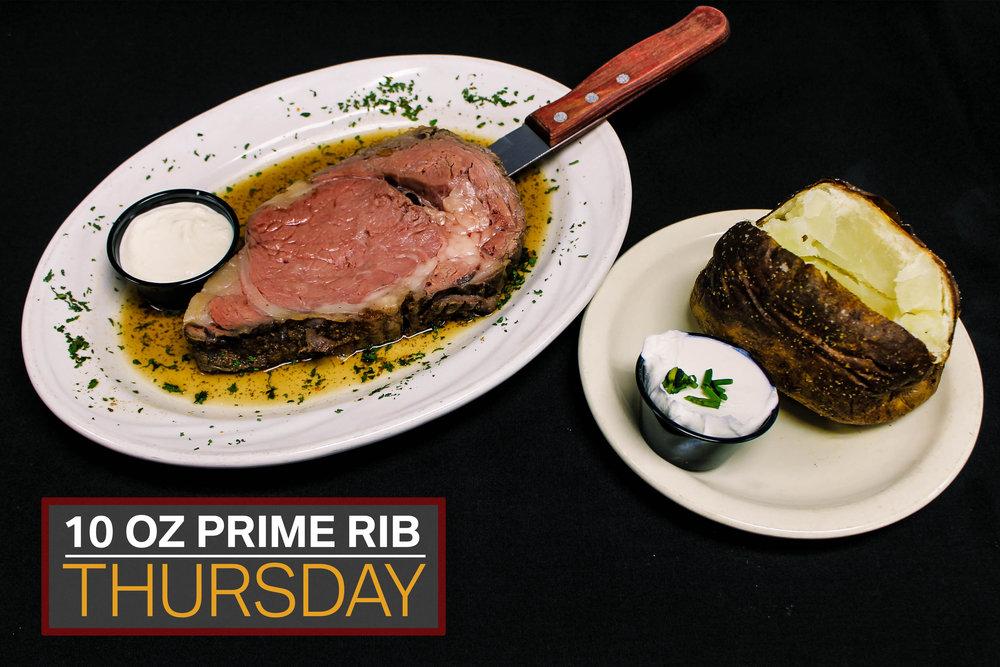 Thursday  10 oz. Prime Rib $16.50  4 P.M. - 10 P.M.