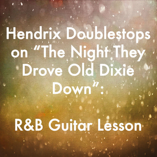 Hendrix Doublestops On The Night They Drove Old Dixie Down Eric