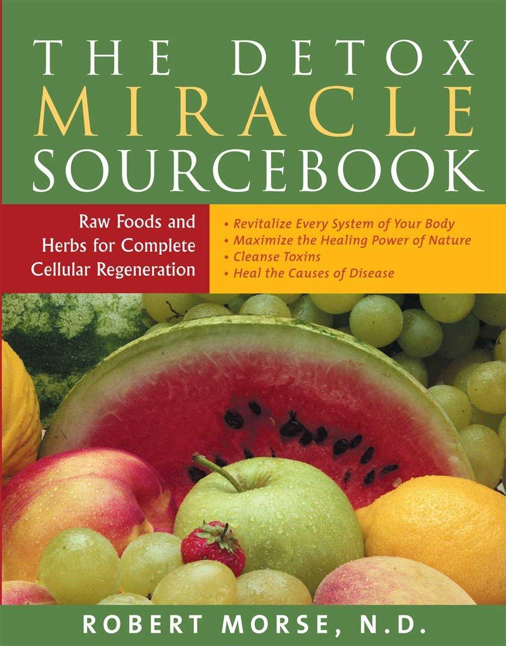 Detox_Miracle_Sourcebook_Robert_Morse_ND