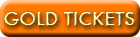 GOLD TICKETS button.png