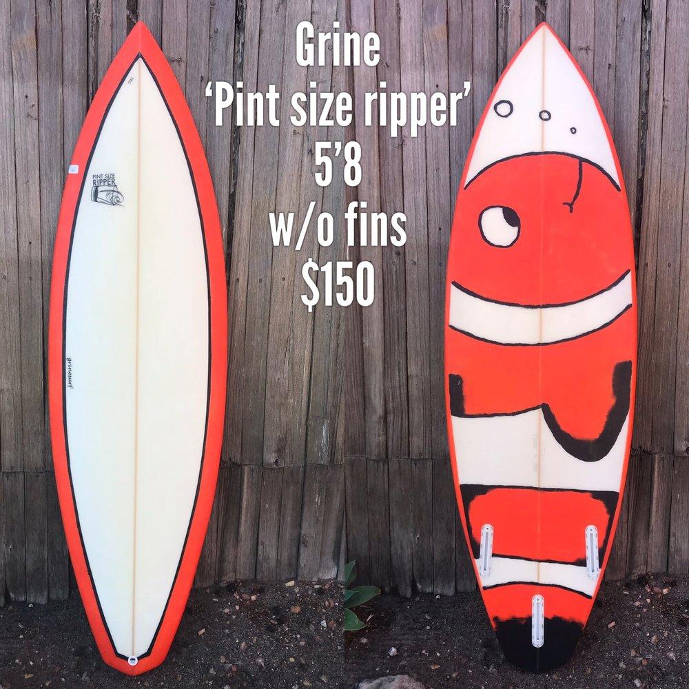 5'8 Grine 'Pint Size ripper'