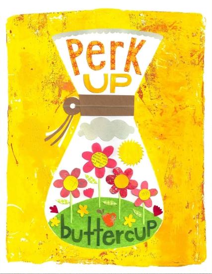 Perk Up Buttercup