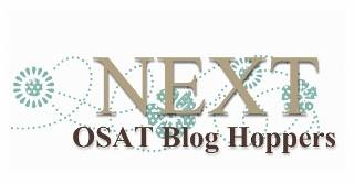 Below is the list of OSAT hoppers today. You will find a treasure trove of inspiration. I love to hear your comments so take a minute and say hello!