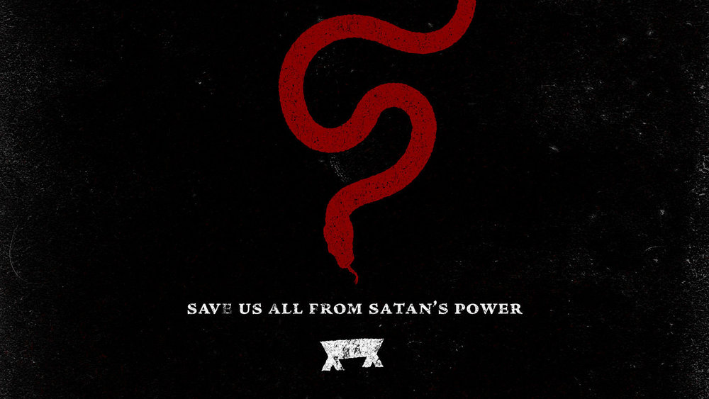 Save-Us-All-From-Satans-Power_01_16x9_widescreen.jpg