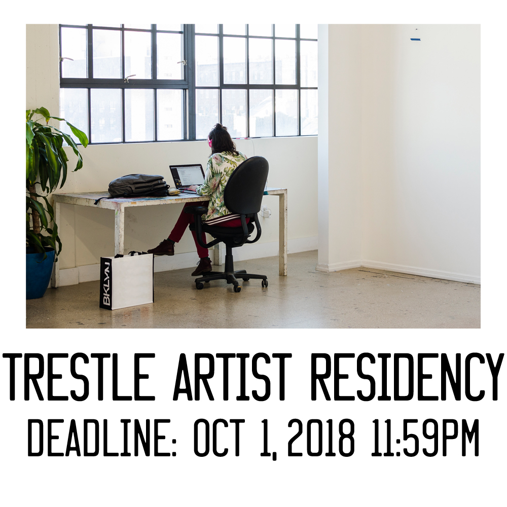 This residency is aimed at helping artists find a foothold in the art world while they develop a new body of work as a member of the  Trestle Art Space  community. Residents receive a 10% discount on  TAS Membership  while benefiting from 6 months of monthly advisory meetings with  Jason Stopa ,  Adrienne Tarver ,  Christina Kelly , or  Jennifer Schmidt . Residents are additionally afforded networking opportunities with established artists, critics, curators and other art world professionals.  There is an end of residency exhibition curated by rotating prominent guest curators - 2018's guest curator is  Carmen Hermo , of the Brooklyn Museum.