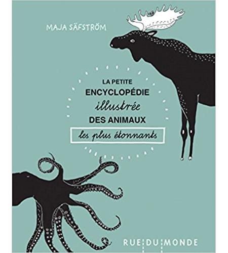 La petite encyclopédie illustrée des animaux les plus étonnants