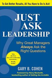 Just Ask Leadership by Gary Cohen