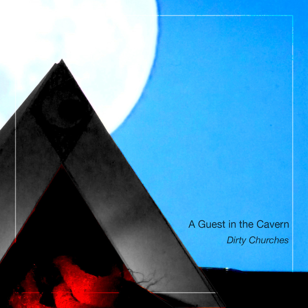 Dirty Churches new album  A Guest in the Cavern is now available on Magnanimous Records. Get it on iTunes here  BUY ALBUM