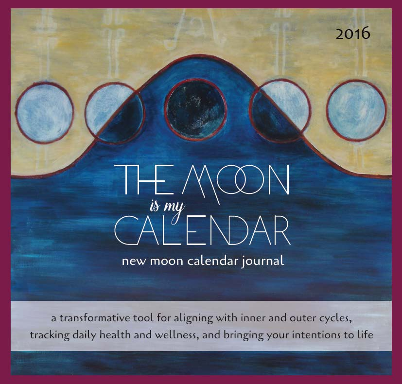 the moon is my calendar