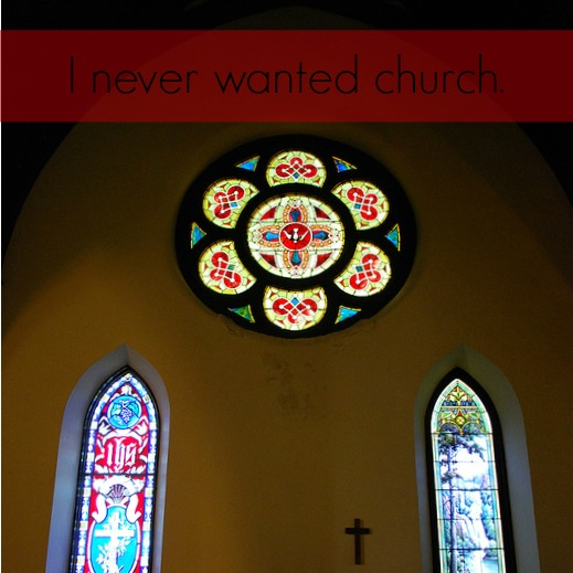i-never-wanted-church.jpg
