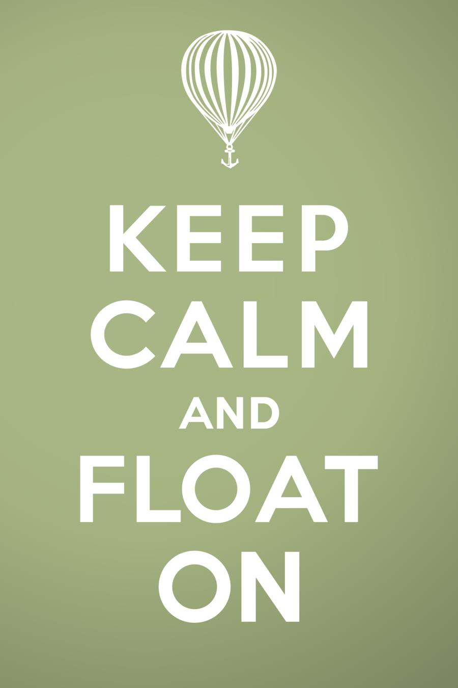 Keep Calm and Float On.jpg