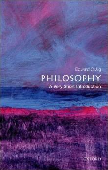 Edward Craig Philosophy A Very Short Introduction 2002