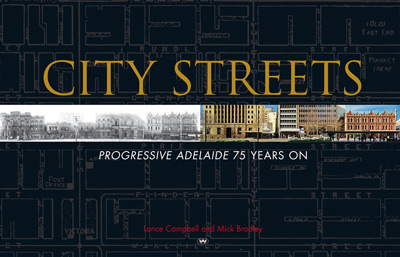 Cover art of Lance Campbell and Mick Bradley's book chronicling the changing streetscapes of Adelaide.