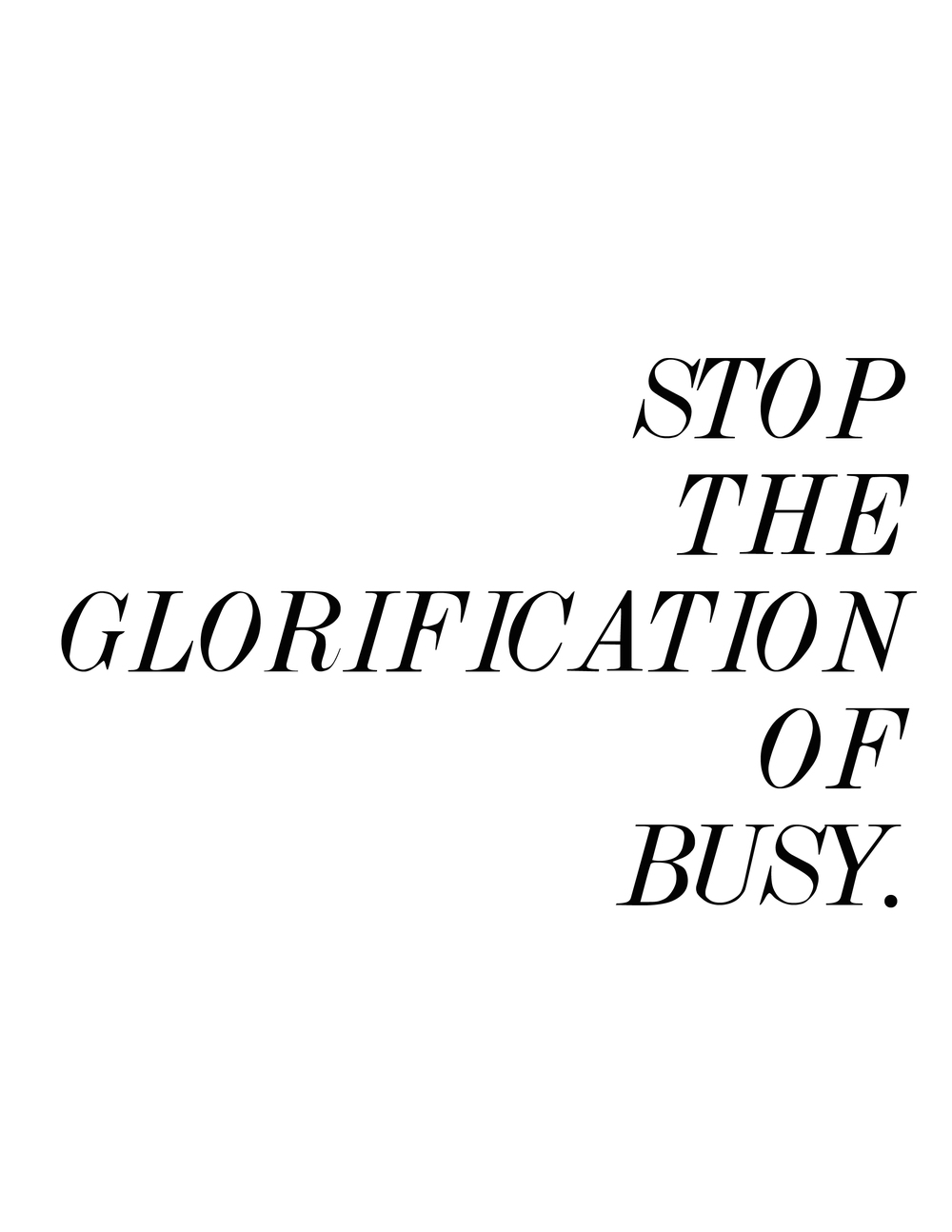 stop the glorification of busy.jpg