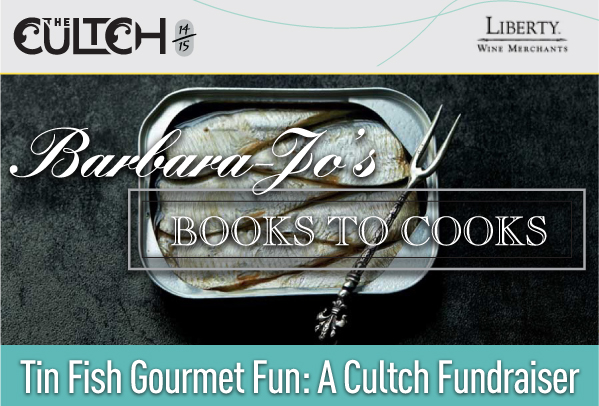 CELEBRATE TIN FISH IN A UNIQUE CULTCH FUNDRAISER!         Longtime friend and Cultch supporter Barbara-Jo McIntosh of    Barbara-Jo's Books to Cooks    is launching a new and revised edition of her  Tin Fish Gourmet  at the end of September and is offering us a private pre launch party as a Cultch fundraiser.     First published in 1998,    Tin Fish Gourmet  was an instant hit with elegant, quick and inventive recipes using tinned fish. There is life beyond tuna casserole, and it includes crab and goat cheese strudel, salmon burgers, roast sardine and leeks and shrimp and dill quiche. Completely redesigned with new photographs, recipes and chapters, the book is being published by Arsenal Pulp Press.     Please join us  Thursday, September 25, 2014  from  5:30 - 7:30 p.m  at Barbara-Jo's Books to Cooks,  1740 W. 2nd Ave . for this private celebration and Cultch fundraiser.                                                             Tickets are just  $75 ($45 tax receipt)  and include a signed copy of the book, a reading from Barbara-jo, delicious bites from the book prepared by Quang Dang, Executive Chef of acclaimed West Restaurant, wine and entertainment. (A $45.00 tax receipt will be issued.)    Plus, Barbara-Jo will graciously donate 10% net proceeds to The Cultch of any other books sold that evening.       We hope to see you there!
