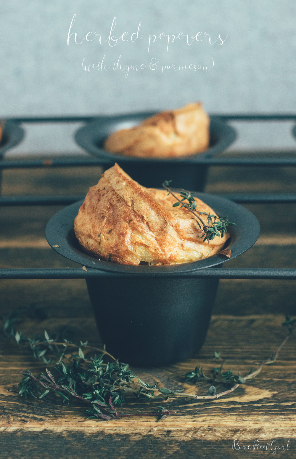 Herbed Popovers with Parmesan & Thyme — Bare Root Girl