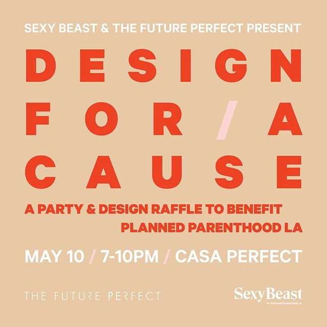 Please join me on May 10th in support of Planned Parenthood ✨ @sexybeastla x @thefutureperfect // Casa Perfect // Design Raffle // Live Performances // Fancy Drinks // Big Love 🌷