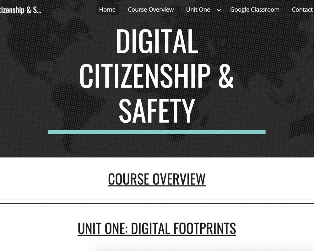 online course: Digital Citizenship & Safety - This online course module was developed using Google Sites and Google Classroom on the topic of Digital Citizenship and Safety. It showcases evidence of effective UX design (user experience), unit and lesson development, integration of multimedia learning theory, and content creation.