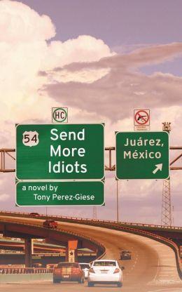 Send More Idiots.jpg
