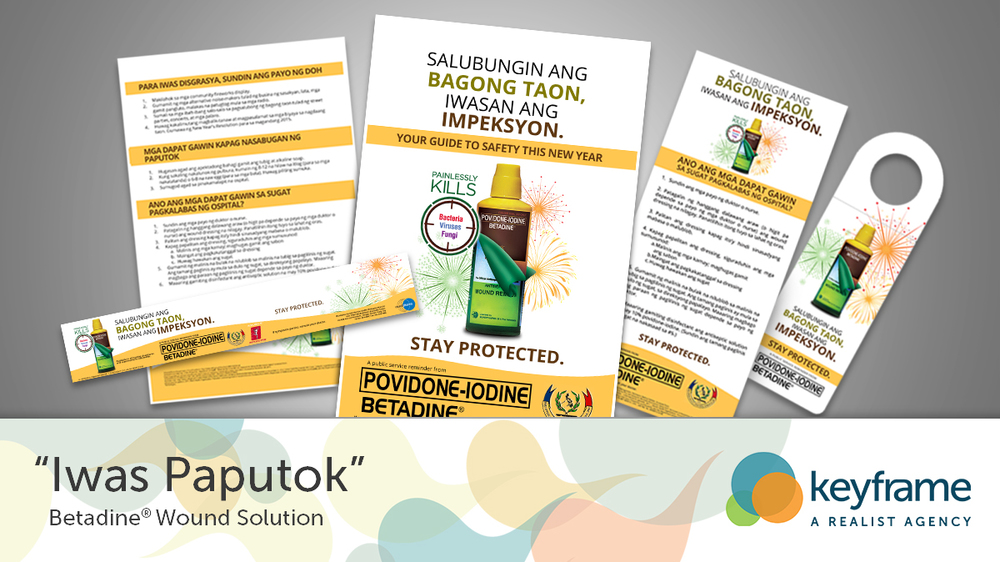 IWAS PAPUTOK( BETADINE® Wound Solution) As Filipinos with tight family bond, we always entrust our lives to our family, especially to our mothers. That's why we appeal to them for the Iwas Paputok Campaign of BETADINE® Wound Solution and the Philippine Society of General Surgeons for the New Year.....[READ MORE]