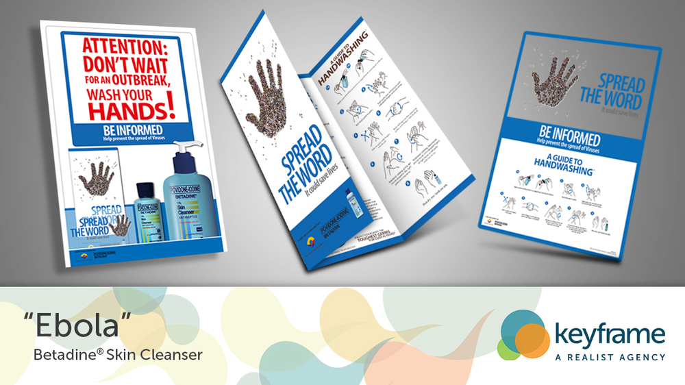 EBOLA(BETADINE® Wound Solution) During the height of the deadly Ebola outbreak in 2014, people began fearing for their safety. They had a lot of misconceptions about Ebola and did not know the signs and symptoms of the disease. Because of this, we took the initiative to launch the Ebola campaign.[READ MORE]
