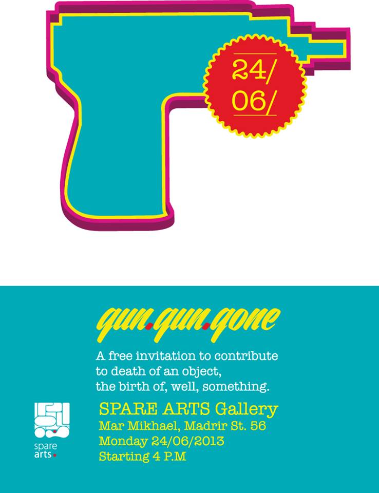 Gun.Gun.Gone  A Beirut Design Week Event at Spare Arts Gallery - Mar Mkhayel  24-06-2013