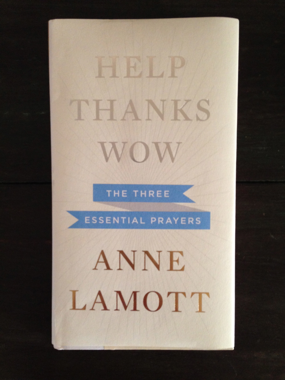 Anne Lamott's Help Thanks Wow