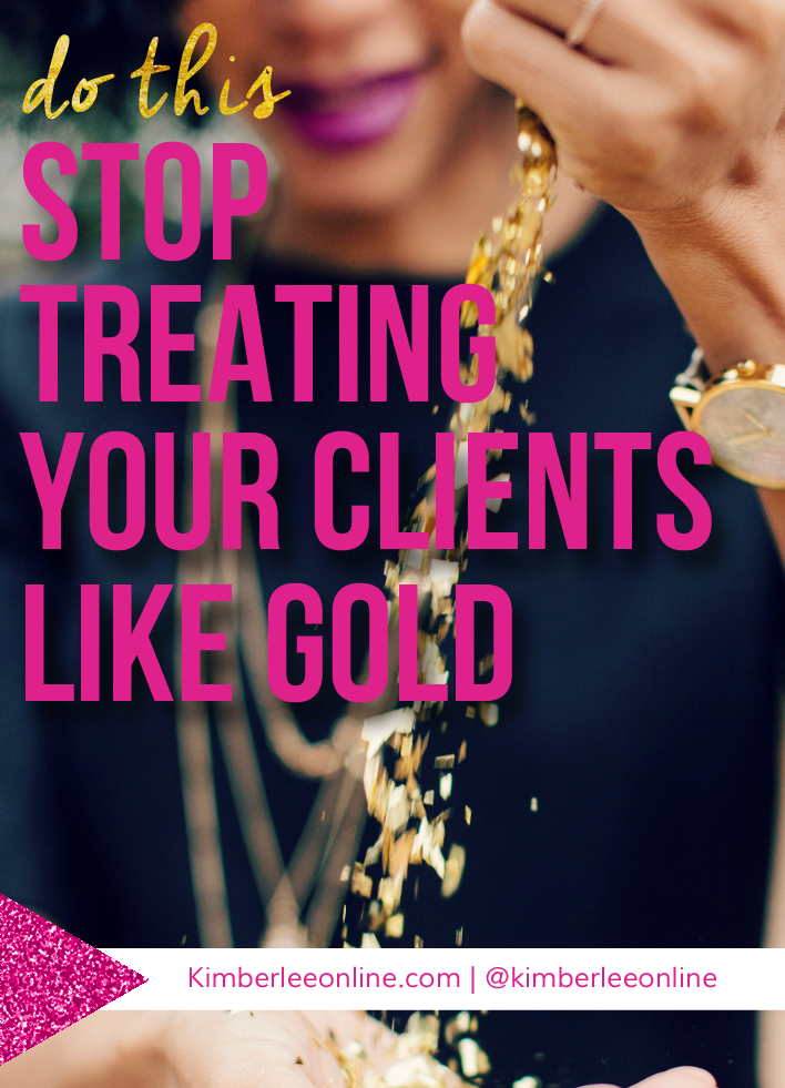 People will tell you to treat your customers like gold. Ignore them! Click through to read to find out exactly what you can do in your business for the best client experience. | Entrepreneur | Girlboss