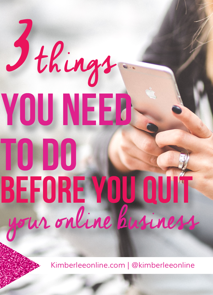 Three-things-you-need-to-do-before-you-quit-your-online-business.png