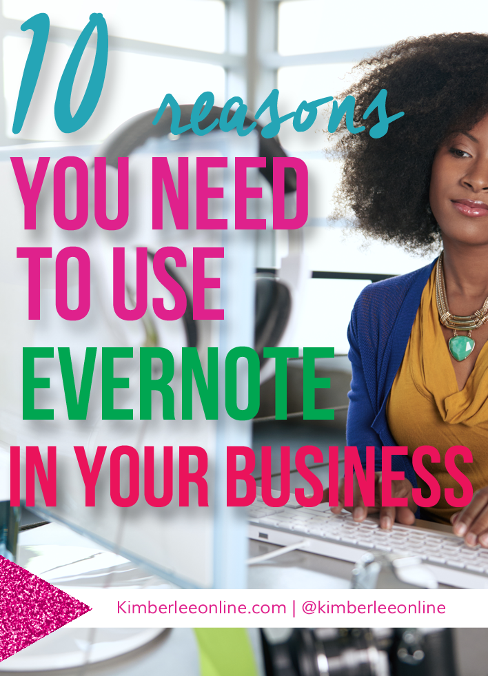 10 Reasons You Should Use Evernote In Your Online Business