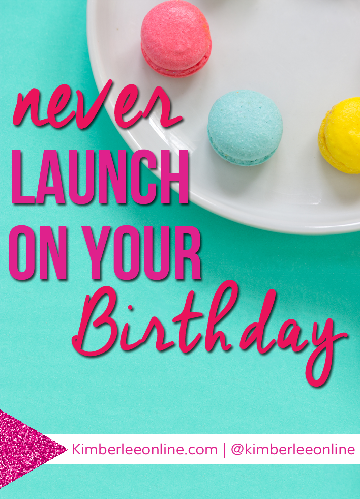 Never launch a product or service on your birthday. Click through to read.
