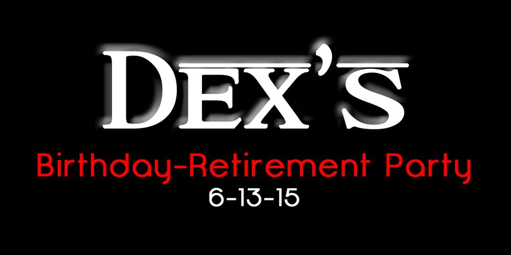 Dex's Birthday/Retirement Party