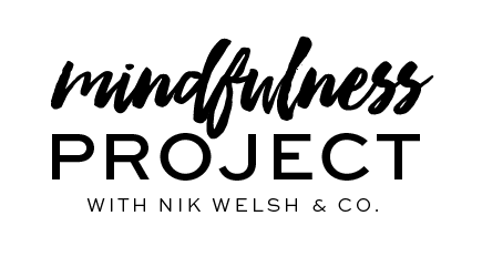 Mindfulness Project with Nik Welsh