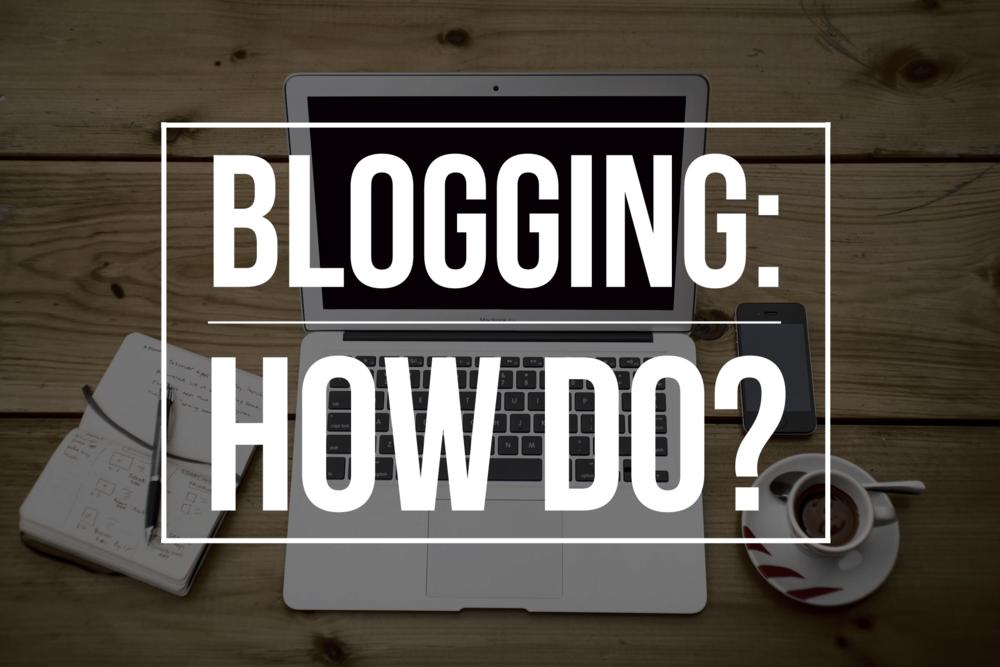 blogging how do