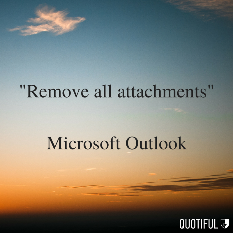 """Remove all attachments"" - Microsoft Outlook"
