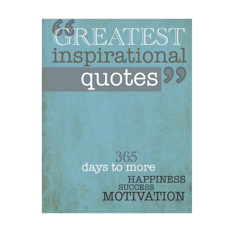 Greatest Inspirational Quotes: 365 days to more Happiness, Success, and Motivation  by Joe Tichio